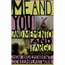 Me and you and Memento and Fargo