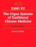 Zang Fu, the Organ Systems of Traditional Chinese Medicine
