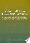 Adapting to a Changing World  Challenges and Opportunities in Undergraduate Physics Education
