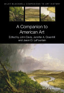 A Companion to American Art By Leading Scholars That Explore