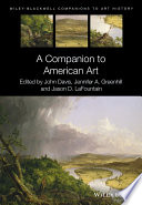 A Companion to American Art By Leading Scholars That Explore The Methodology