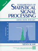 Fundamentals of Statistical Signal Processing: Detection theory