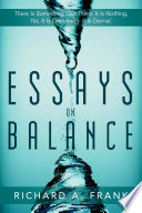 Essays On Balance There Is Something Out There It Is Nothing Yet It Is Everything It Is Eternal