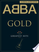 ABBA Gold: Classical Guitar Edition Songs From Abba S Greatest Hits
