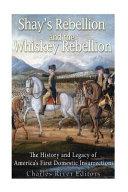 Shays Rebellion and the Whiskey Rebellion
