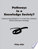 Pathways to a Knowledge Society? Implementing Objective 17 of the New Zealand Tertiary Education Strategy