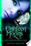 Eighteen Moons   Eine grenzenlose Liebe