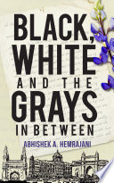 Black White And The Grays In Between