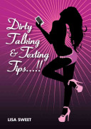 Dirty Talking and Texting Tips. . . !!