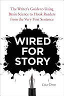 Wired For Story : brain's hard-wired responses to story to...
