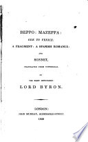 Beppo  Mazeppa  Ode to Venice  a fragment  a Spanish romance  and sonnet  tr  from Vittorelli