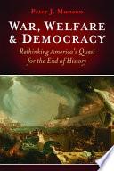 War  Welfare   Democracy
