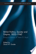 British Politics  Society and Empire  1852 1945