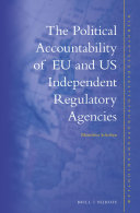 The Political Accountability of EU and US Independent Regulatory Agencies