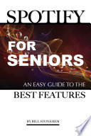 Spotify For Seniors An Easy Guide The Best Features
