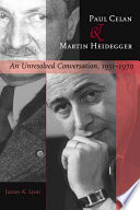 Paul Celan and Martin Heidegger: An Unresolved Conversation, 1951–1970