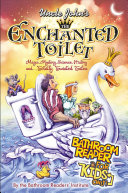 Uncle John s The Enchanted Toilet Bathroom Reader for Kids Only  Book PDF