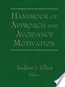 Handbook Of Approach And Avoidance Motivation