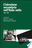 L istruzione secondaria nell Italia unita  1861 1901