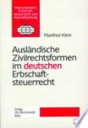 Ausländische Zivilrechtsformen im deutschen Erbschaftsteuerrecht