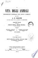 La vita degli animali descrizione generale del regno animale  di  A  E  Brehm