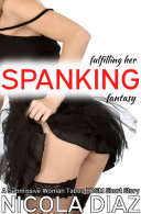 Fulfilling Her Spanking Fantasy   A Submissive Woman First Time BDSM Taboo Short Story