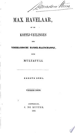 Max Havelaar, of De koffij-veilingen der Nederlandsche Handel-Maatschappij