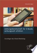 Zahlungsbereitschaft für E-Books wirkungsvoll erhöhen: Grundlagen des E-Book-Marketings