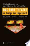 Das Freie Theater im Europa der Gegenwart