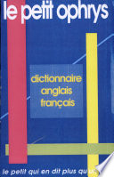 Le Petit Ophrys   Dictionnaire Anglais fran  ais