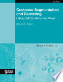 Customer Segmentation and Clustering Using SAS Enterprise Miner  Second Edition