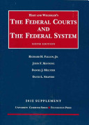 The Federal Courts and the Federal System  6th  2012 Supplement