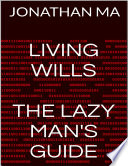Living Wills The Lazy Man S Guide