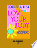 Love Your Body  EasyRead Super Large 24pt Edition