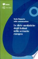 Sesto rapporto sulla comunicazione in Italia  Le diete mediatiche degli italiani nello scenario europeo