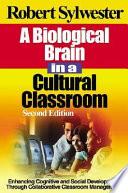 A Biological Brain in a Cultural Classroom
