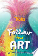 Trolls  Follow Your Art