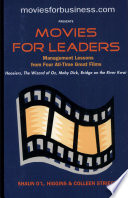 Moviesforbusiness.com Presents Movies for Leaders: Management Lessons from Four All-time Great Films