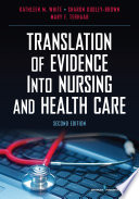 Translation of Evidence into Nursing and Health Care  Second Edition