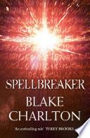 Spellbreaker  Book 3 of the Spellwright Trilogy  The Spellwright Trilogy  Book 3
