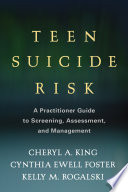Teen Suicide Risk : risks for suicidal behavior and...