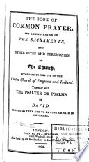 The Book of Common Prayer and Administration of the Sacraments  and Other Rites and Ceremonies of the Church       United Church of England and Ireland