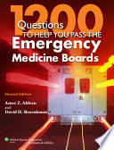 1200 Questions To Help You Pass The Emergency Medicine Boards : second edition is a unique resource designed...