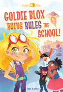 Goldie Blox Rules the School   GoldieBlox