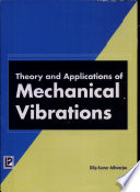 Theory and Applications of Mechanical Vibrations