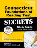 Connecticut Foundations of Reading Test Secrets Study Guide