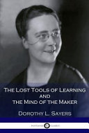 The Lost Tools Of Learning And The Mind Of The Maker