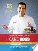 Festas em fam  lia com o Cake Boss