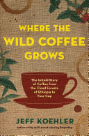 Where the Wild Coffee Grows