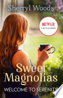 Welcome to Serenity  A Sweet Magnolia Novel  Book 4